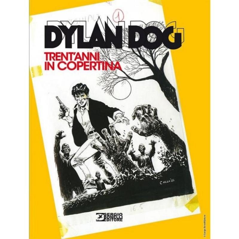 DYLAN DOG - TRENT'ANNI IN COPERTINA