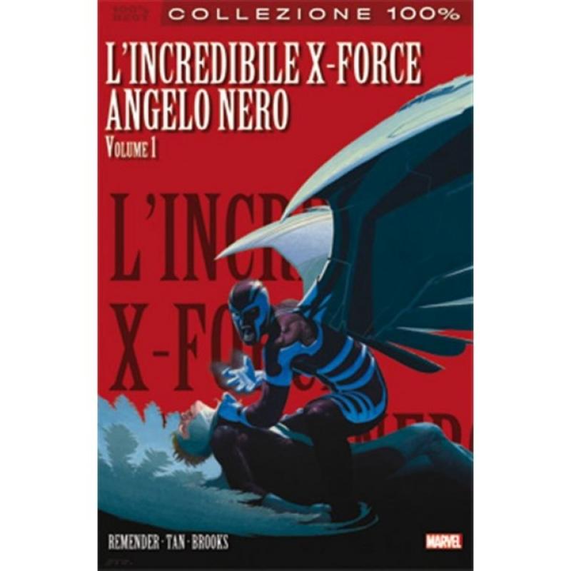 L'INCREDIBILE X-FORCE 3: LA SAGA DELL'ANGELO NERO 1 - 100% MARVEL BEST