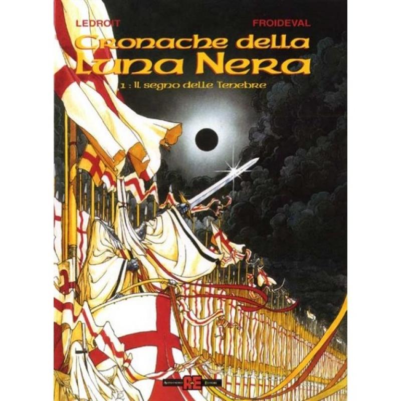CRONACHE DELLA LUNA NERA Vol. 1 - IL SEGNO DELLE TENEBRE