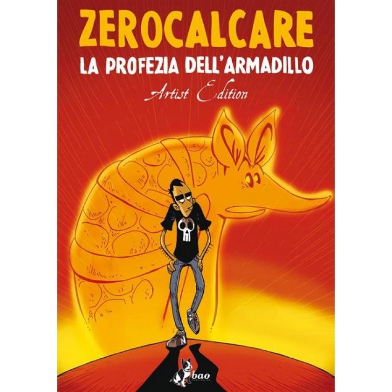 LA PROFEZIA DELL'ARMADILLO - ARTIST EDITION - ZEROCALCARE