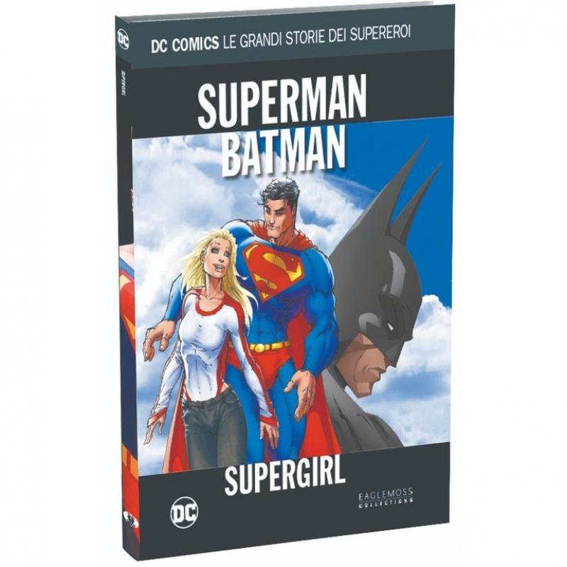 SUPERMAN/BATMAN: SUPERGIRL- DC COMICS - LE GRANDI STORIE DEI SUPEREROI #16
