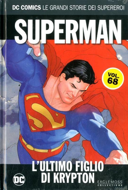 SUPERMAN: L' ULTIMO FIGLIO DI KRYPTON - DC COMICS LE GRANDI STORIE DEI SUPEREROI #68