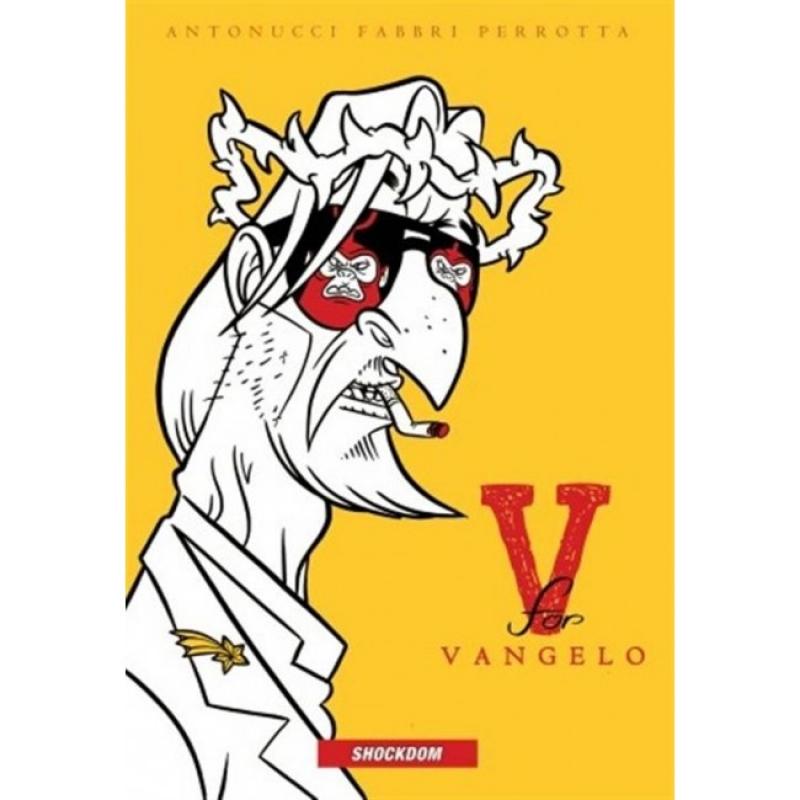 V FOR VANGELO - NUOVA EDIZIONE (CARTONATO)